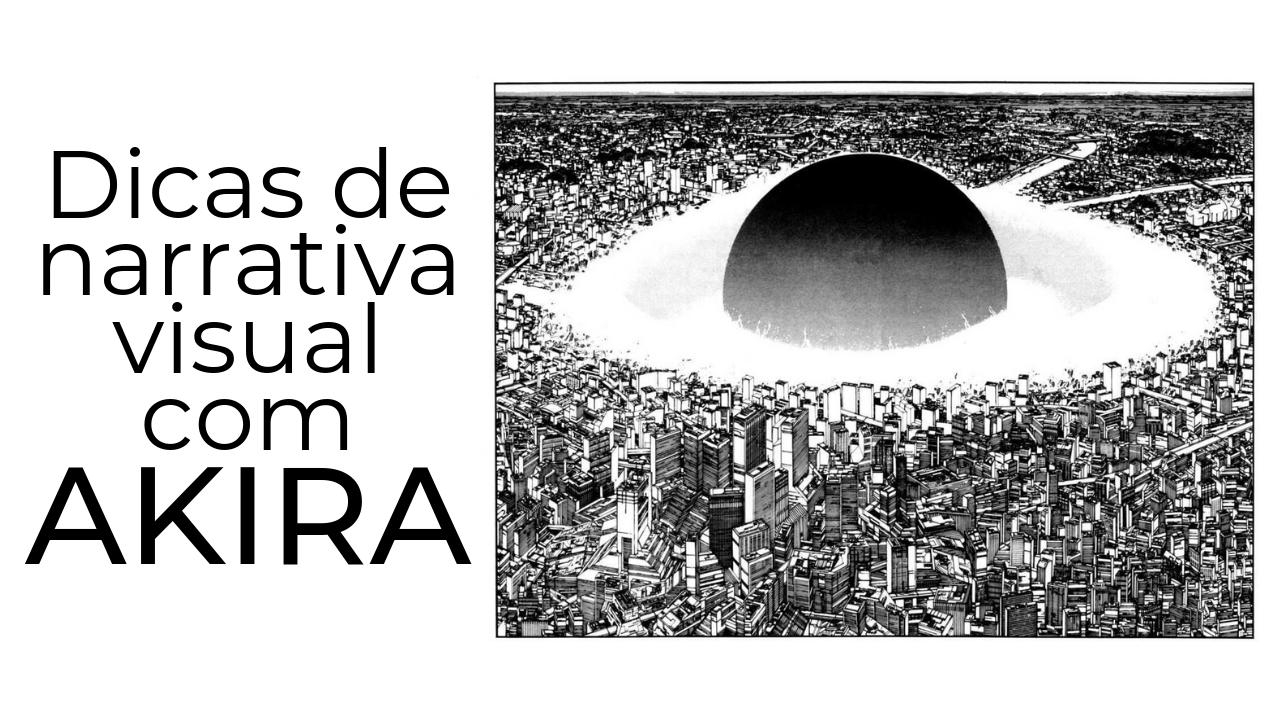 Dicas de narrativa visual com AKIRA