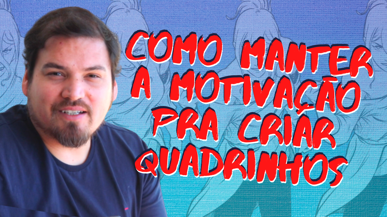 como manter a motivação pra criar quadrinhos