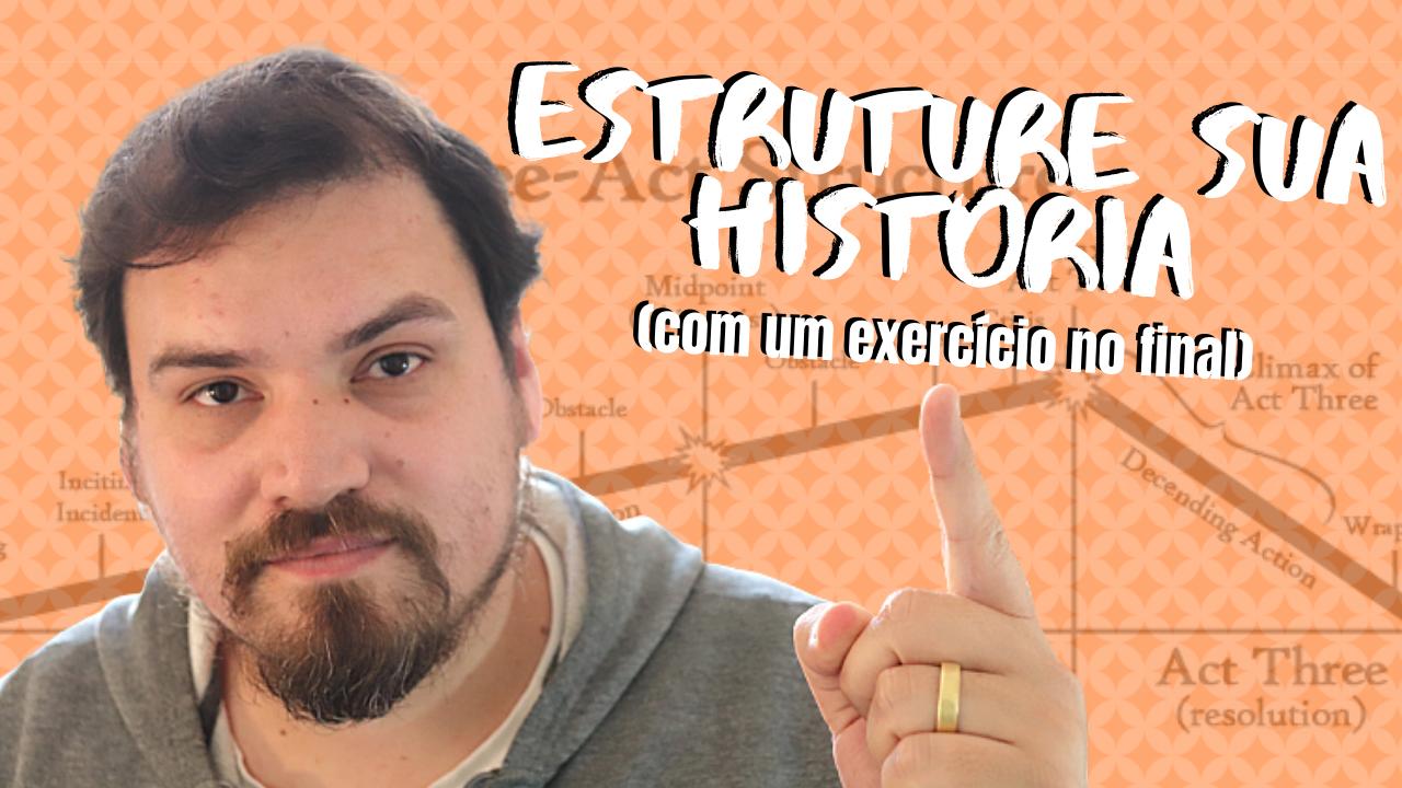 Porque estruturar história